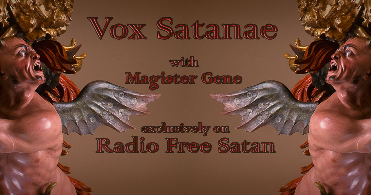 Vox Satanae – Episode 457 – Week of November 18, 2019
