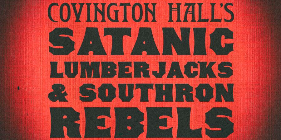 Covington Hall's Satanic Lumberjacks & Southron Rebels