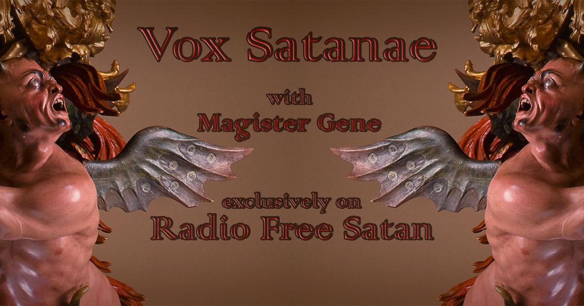 Vox Satanae – Episode 474 – Week of May 25, 2020