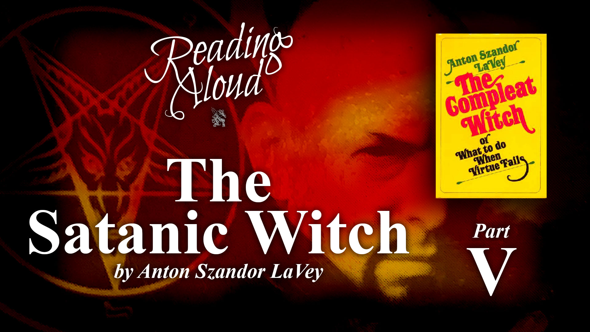 Reading Aloud LIVE: The Satanic Witch – Part 5