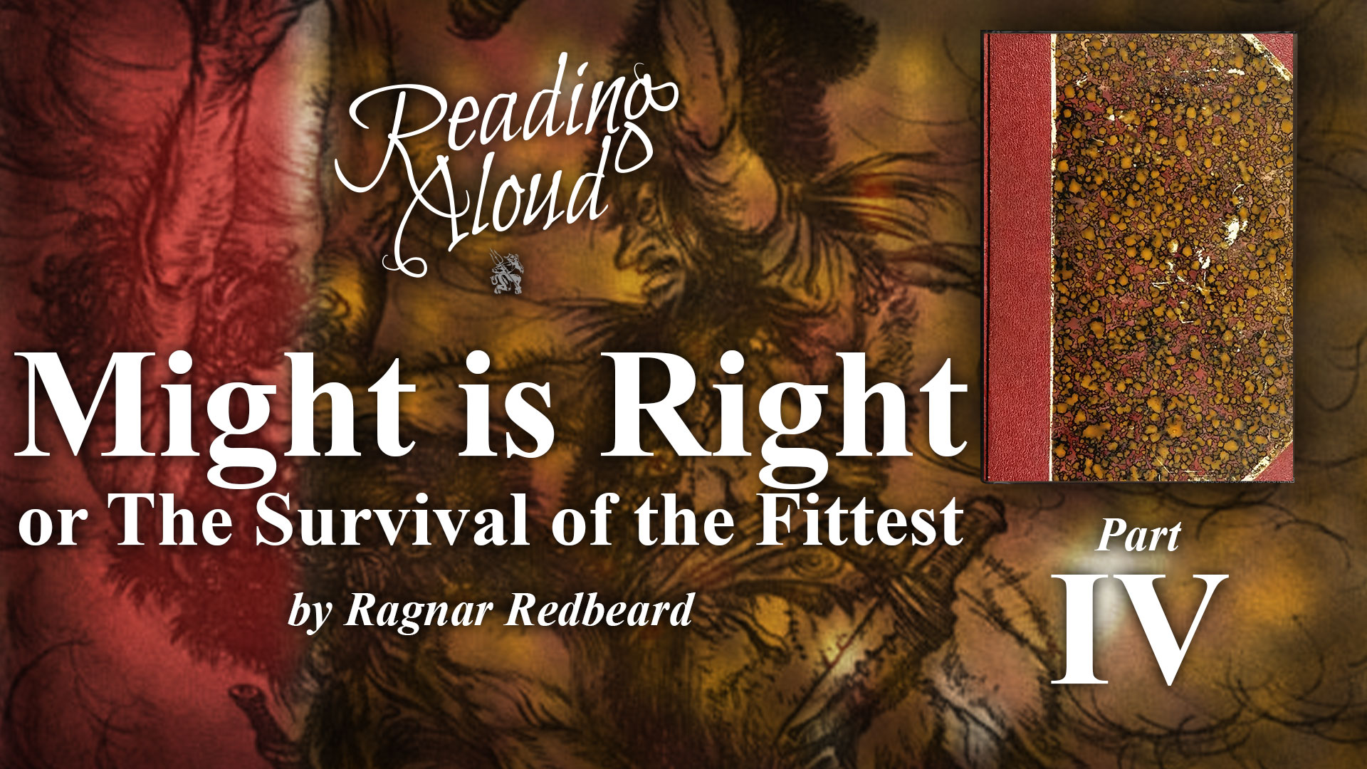 Reading Aloud LIVE: Might is Right – Part 4