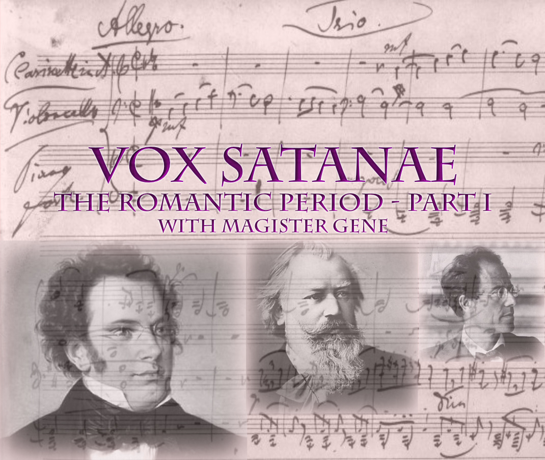 Vox Satanae – Episode 489: The Romantic Period, Part I – Week of September 21, 2020