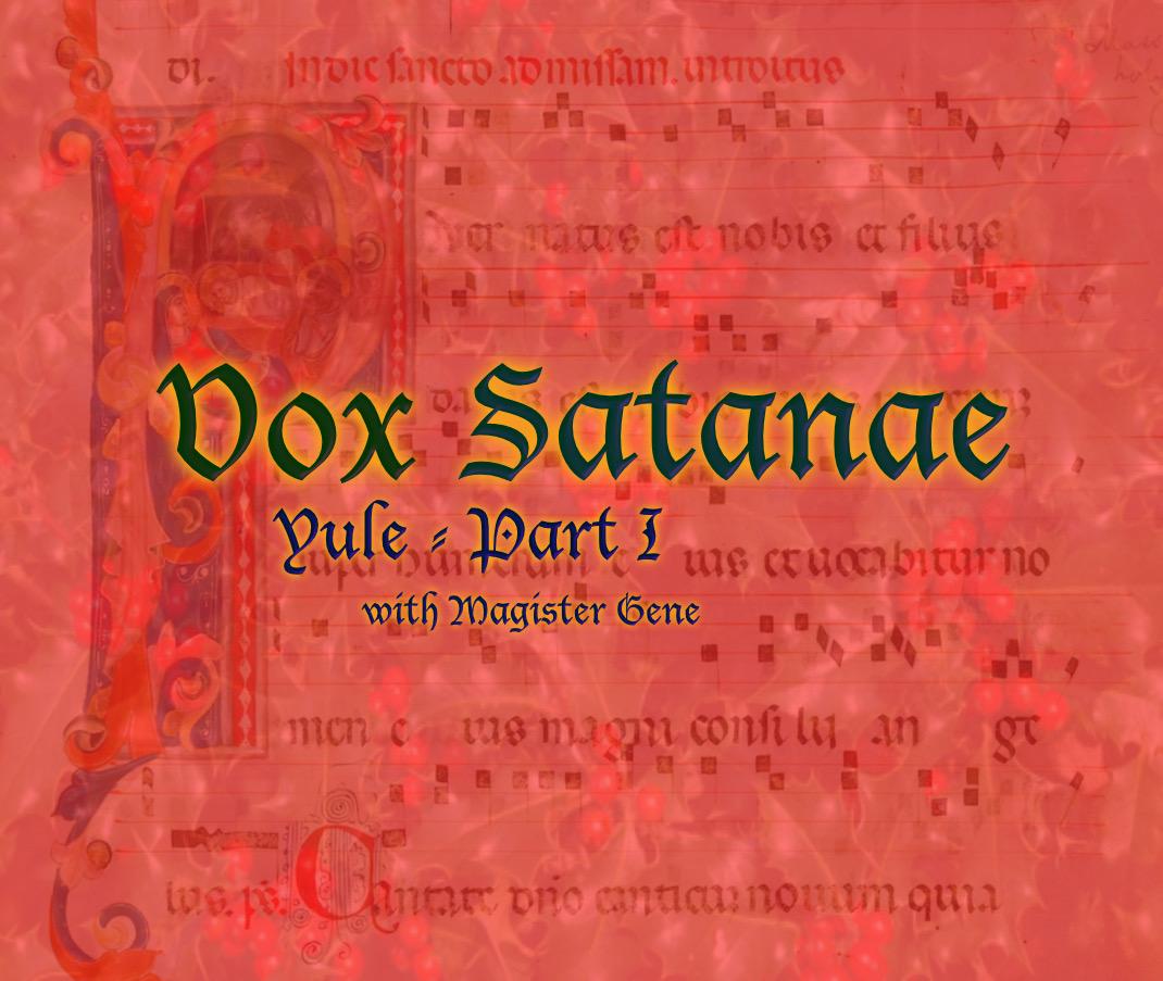 Vox Satanae – Episode 498: Yule – Part I – Week of November 30, 2020