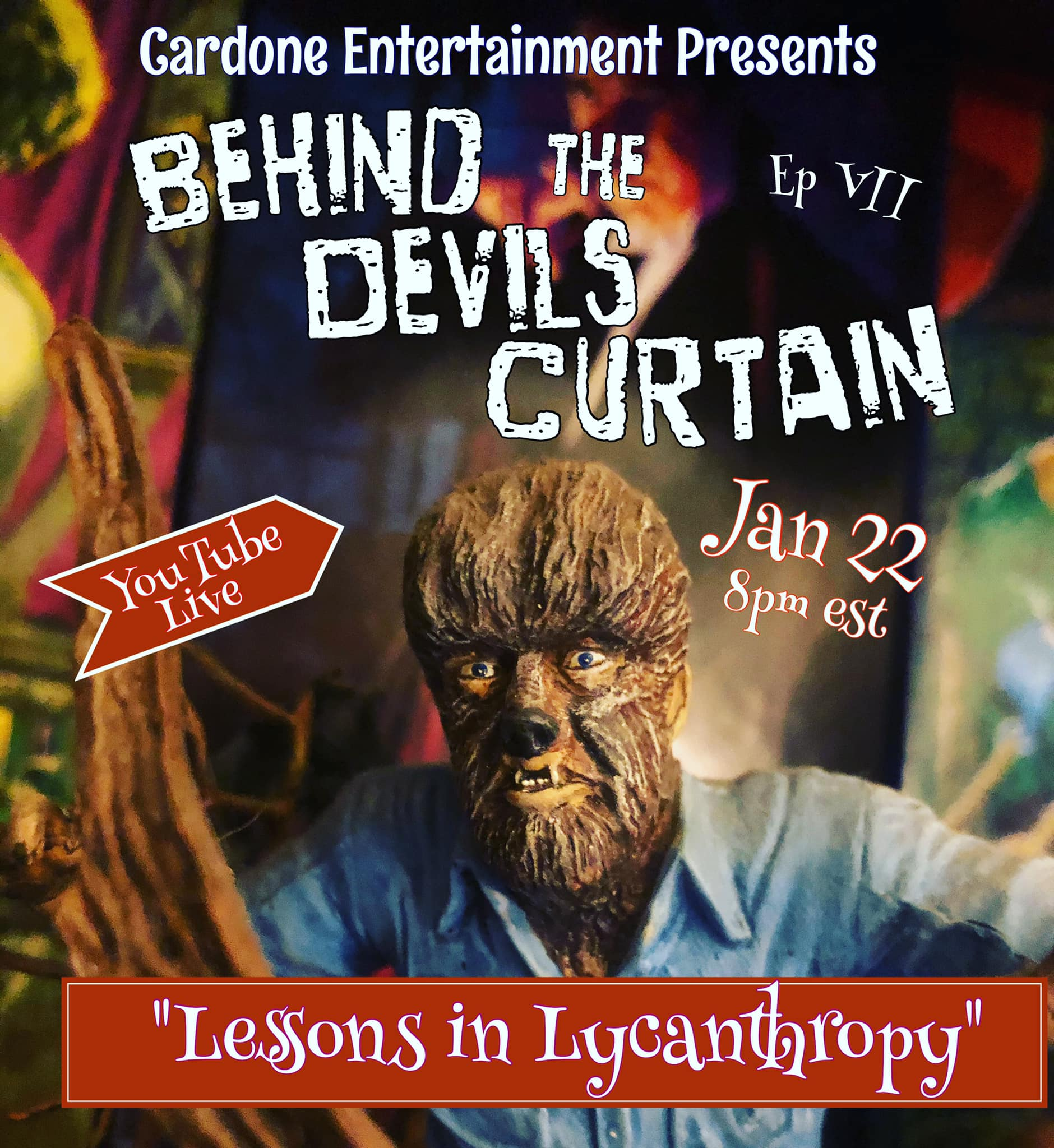CARDONE—Behind the Devil's Curtain Episode VII: Lessons in Lycanthropy