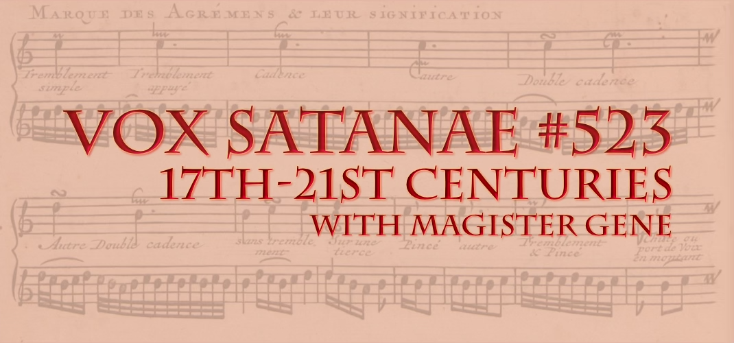 Vox Satanae – Episode #523: 17th-21st Centuries – Weeks of July 19 and July 26, 2021