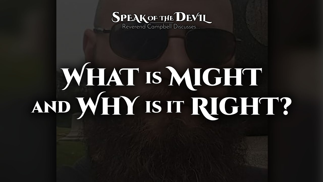 What is Might and Why is it Right?